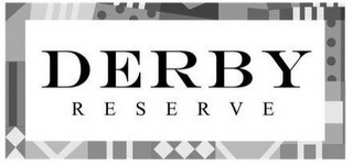 mark for DERBY RESERVE, trademark #87841260