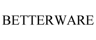mark for BETTERWARE, trademark #87841504