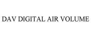 mark for DAV DIGITAL AIR VOLUME, trademark #87841642