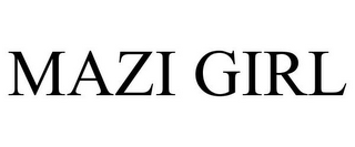 mark for MAZI GIRL, trademark #87841879