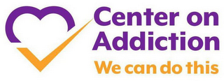 mark for CENTER ON ADDICTION WE CAN DO THIS, trademark #87842253