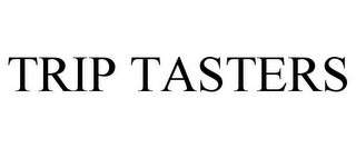 mark for TRIP TASTERS, trademark #87842437