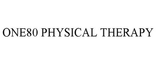 mark for ONE80 PHYSICAL THERAPY, trademark #87842460