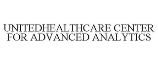 mark for UNITEDHEALTHCARE CENTER FOR ADVANCED ANALYTICS, trademark #87844106
