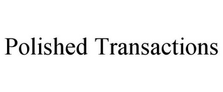 mark for POLISHED TRANSACTIONS, trademark #87844757