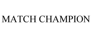 mark for MATCH CHAMPION, trademark #87845535