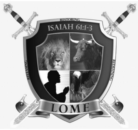 mark for RESTORING ISAIAH 61:1-3 RELEASING REDEFINING LOME, trademark #87847790