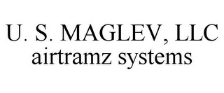 mark for U. S. MAGLEV, LLC AIRTRAMZ SYSTEMS, trademark #87848201