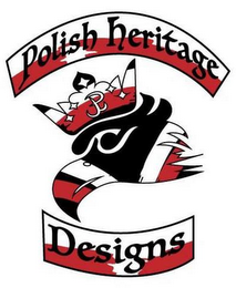 mark for POLISH HERITAGE DESIGNS, trademark #87849452