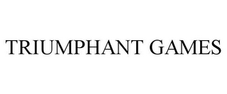 mark for TRIUMPHANT GAMES, trademark #87850544