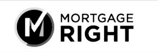 mark for M MORTGAGE RIGHT, trademark #87850811
