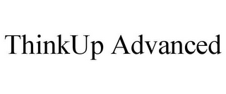 mark for THINKUP ADVANCED, trademark #87851175