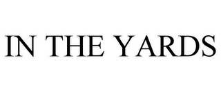 mark for IN THE YARDS, trademark #87851577