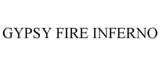mark for GYPSY FIRE INFERNO, trademark #87858642