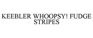 mark for KEEBLER WHOOPSY! FUDGE STRIPES, trademark #87879909