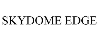 mark for SKYDOME EDGE, trademark #87884005