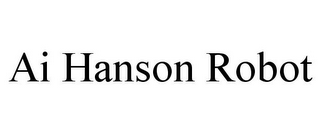 mark for AI HANSON ROBOT, trademark #87931875