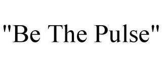 "mark for ""BE THE PULSE"", trademark #87931911"