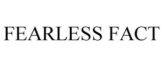 mark for FEARLESS FACT, trademark #87931954