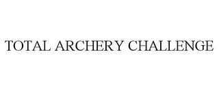 mark for TOTAL ARCHERY CHALLENGE, trademark #87931977