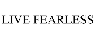 mark for LIVE FEARLESS, trademark #87932026