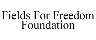 mark for FIELDS FOR FREEDOM FOUNDATION, trademark #87932079