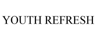 mark for YOUTH REFRESH, trademark #87932115