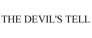 mark for THE DEVIL'S TELL, trademark #87932183