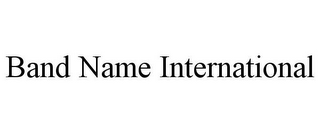 mark for BAND NAME INTERNATIONAL, trademark #87932250