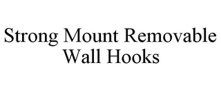 mark for STRONG MOUNT REMOVABLE WALL HOOKS, trademark #87932346