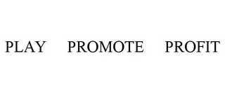 mark for PLAY PROMOTE PROFIT, trademark #87932356