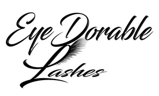 mark for EYE DORABLE LASHES, trademark #87937449