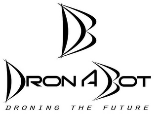 mark for DRONABOT DRONING THE FUTURE, trademark #87937670