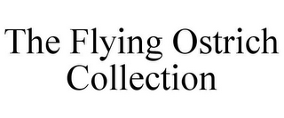 mark for THE FLYING OSTRICH COLLECTION, trademark #87937692