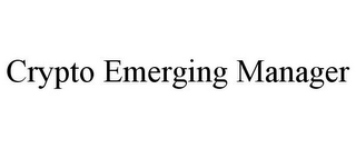 mark for CRYPTO EMERGING MANAGER, trademark #87937806