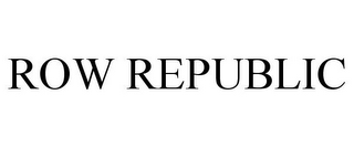 mark for ROW REPUBLIC, trademark #87937843