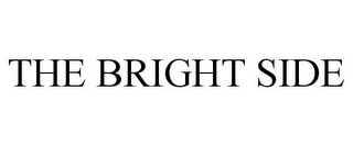 mark for THE BRIGHT SIDE, trademark #87937907