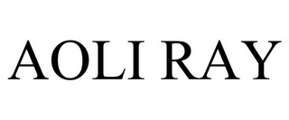 mark for AOLI RAY, trademark #87938700
