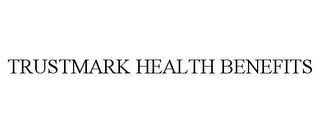 mark for TRUSTMARK HEALTH BENEFITS, trademark #87938871