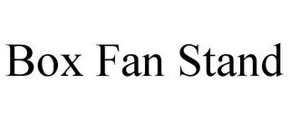 mark for BOX FAN STAND, trademark #87938951