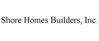 mark for SHORE HOMES BUILDERS, INC., trademark #87939012