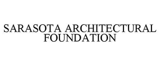 mark for SARASOTA ARCHITECTURAL FOUNDATION, trademark #87939034