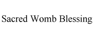 mark for SACRED WOMB BLESSING, trademark #87939065