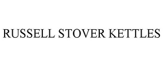 mark for RUSSELL STOVER KETTLES, trademark #87939129