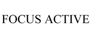 mark for FOCUS ACTIVE, trademark #87948545
