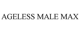 mark for AGELESS MALE MAX, trademark #87952134