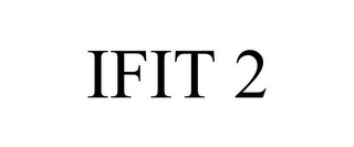 mark for IFIT 2, trademark #87954197
