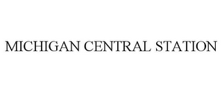 mark for MICHIGAN CENTRAL STATION, trademark #87956391