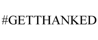 mark for #GETTHANKED, trademark #87975010