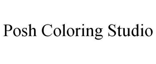 mark for POSH COLORING STUDIO, trademark #87977715